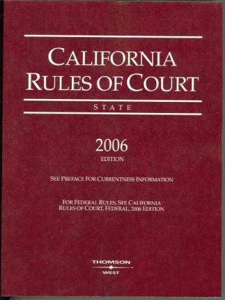 California Rules of Court State 2006