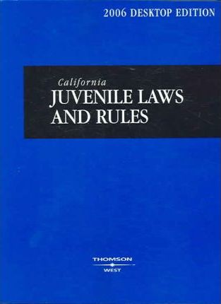 California Juvenile Laws and Rules 2006