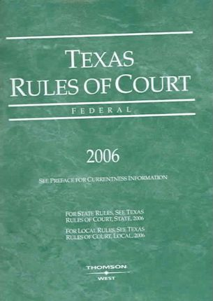 Texas Rules of Court 2006