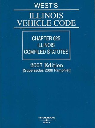 West's Illinois Vehicle Code 2007