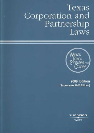 Texas Corporation and Partnership Laws 2008