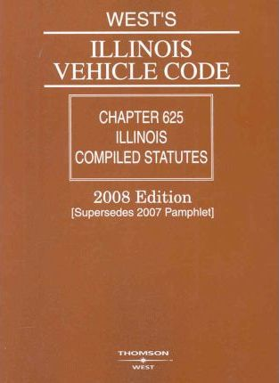 West's Illinois Vehicle Code 2008