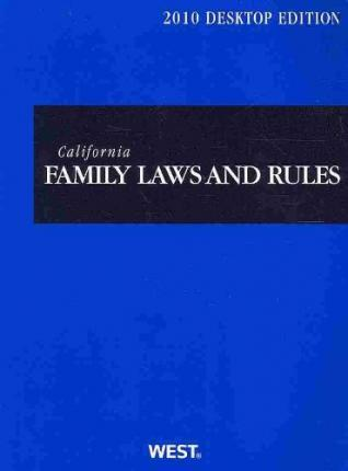 California Family Laws and Rules 2010
