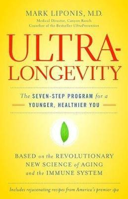 UltraLongevity : The Seven-step Programme for a Younger Healthier Life