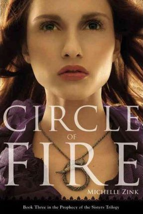 Circle of Fire (Prophecy of the Sisters, Book 3)
