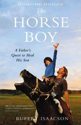 The Horse Boy :A Father's Quest to Heal His Son
