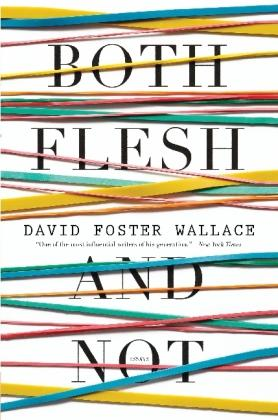 Both Flesh and Not : Essays
