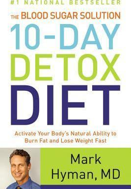 Blood Sugar Solution 10-Day Detox Diet : Activate Your Body's Natural… – MD Mark Hyman