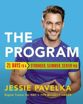 The Program : 21 Days to a Stronger, Slimmer, Sexier You