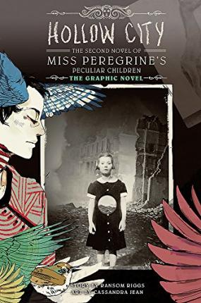 Hollow City: The Graphic Novel : The Second Novel of Miss Peregrine's Peculiar Children
