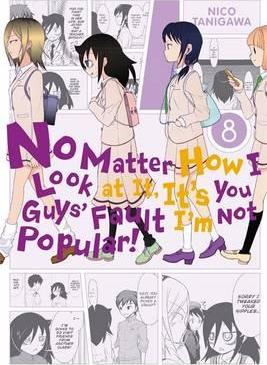 No Matter How I Look at It, It's You Guys' Fault I'm Not Popular!, Vol. 8 Cover Image