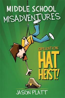 Middle School Misadventures: Operation Hat Heist!