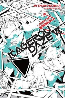 Kagerou Daze, Vol  6 (light novel) : Jin : 9780316466646