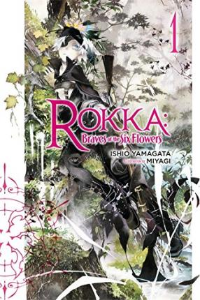 Rokka: Braves of the Six Flowers: (Novel) Vol. 1