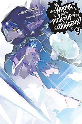Is It Wrong to Try to Pick Up Girls in a Dungeon?, Vol  9