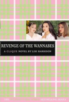 The Clique #3: The Revenge of the Wannabes