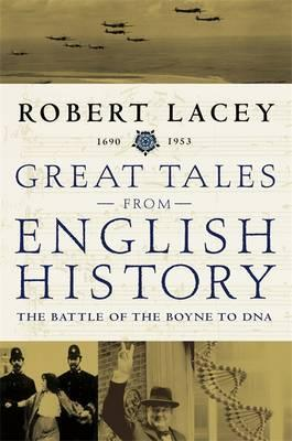 Great Tales of English History Volume 3  The Battle Of The Boyne To DNA