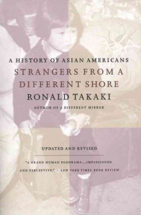 Strangers from a Different Shore  A History of Asian Americans
