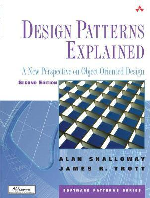 Design Patterns Explained : A New Perspective on Object-Oriented Design