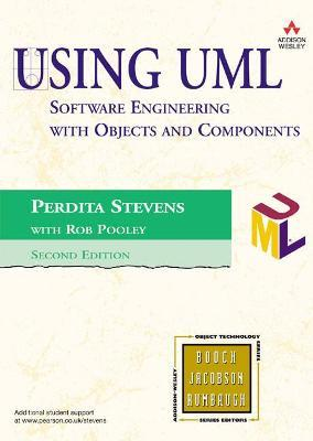 Using UML : Software Engineering with Objects and Components