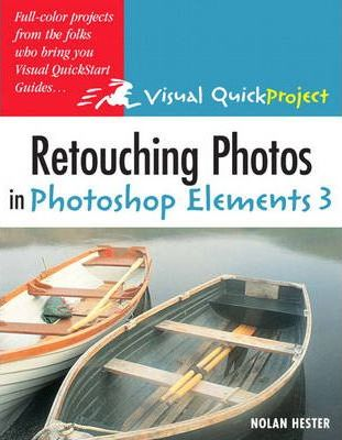Retouching Photos in Photoshop Elements 3  Visual QuickProject Guide