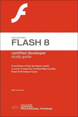 Macromedia Flash 8 Certified Developer Study Guide