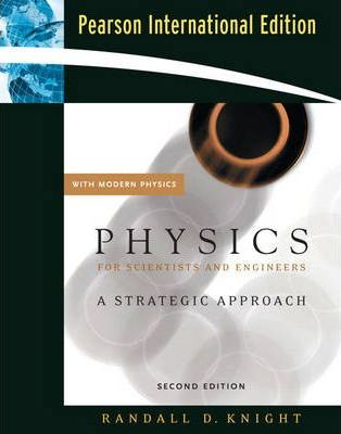 Physics for Scientists and Engineers  A Strategic Approach with Modern Physics and Mastering Physics International Edition