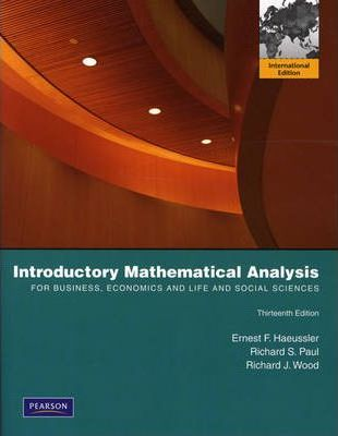 Introductory Mathematical Analysis for Business, Economics, and the Life and Social Sciences  International Edition