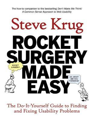Rocket surgery made easy the do it yourself guide to finding and rocket surgery made easy the do it yourself guide to finding and fixing solutioingenieria