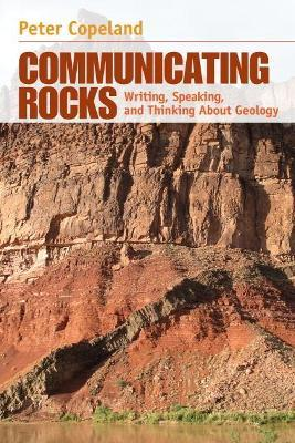 Communicating Rocks : Writing, Speaking, and Thinking About Geology