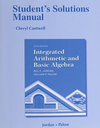 Student Solutions Manual for Integrated Arithmetic and Basic Algebra