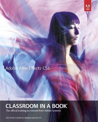 Adobe After Effects CS6 Classroom in a Book : Adobe Creative