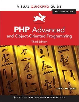 PHP Advanced and Object-Oriented Programming : Visual QuickPro Guide