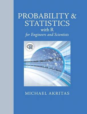 Probability & Statistics with R for Engineers and Scientists