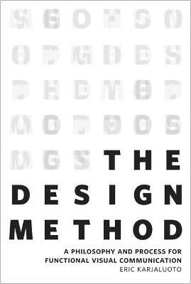 Astrosadventuresbookclub.com The Design Method : A Philosophy and Process for Functional Visual Communication Image