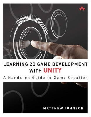 Learning 2D Game Development with Unity : James A  Henley