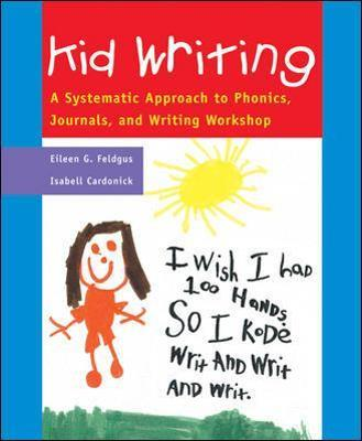 Classroom and Professional Development Resources, Kid Writing: A Systematic Approach to Phonics, Journals, and Writing Workshop