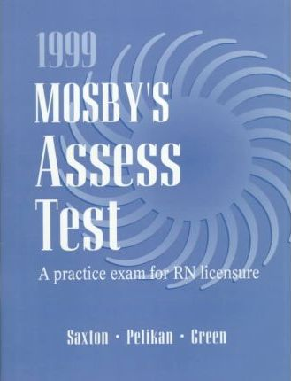 Mosby's Assesstest: A Practice Exam for Rn Licensure 1999 Unsecured