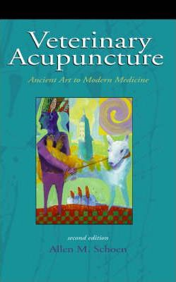 Veterinary Acupuncture : Ancient Art to Modern Medicine