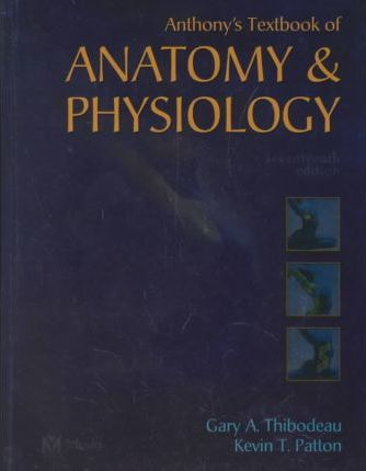 Anthony's Textbook of Anatomy and Physiology : Gary A