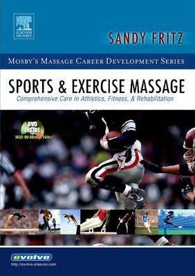 Sports and Exercise Massage : Comprehensive Care in Athletics, Fitness, and Rehabilitation