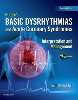 Huszar's Basic Dysrhythmias and Acute Coronary Syndromes: Interpretation and Management: Text & Pocket Guide Package