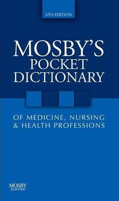 Mosby's Pocket Dictionary of Medicine, Nursing & Health Professions