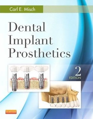 Dental Implant Prosthetics - Carl E. Misch