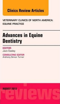 Advances in Equine Dentistry, an Issue of Veterinary Clinics: Equine Practice