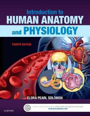 Introduction to Human Anatomy and Physiology : Eldra Pearl Solomon ...
