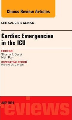 Cardiac Emergencies in the ICU , An Issue of Critical Care Clinics