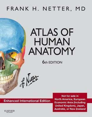 Atlas of Human Anatomy Enhanced International Edition : Frank H ...