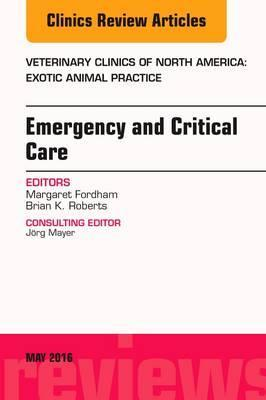 Emergency and Critical Care, An Issue of Veterinary Clinics