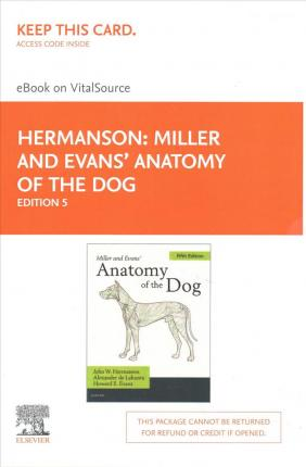 Miller and Evans' Anatomy of the Dog - Elsevier eBook on Vitalsource (Retail Access Card)